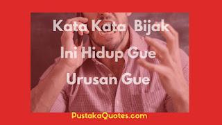 Kata Kata Ini Hidup Gue