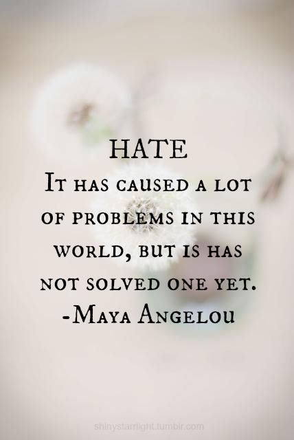 Maya Angelou quote on hate