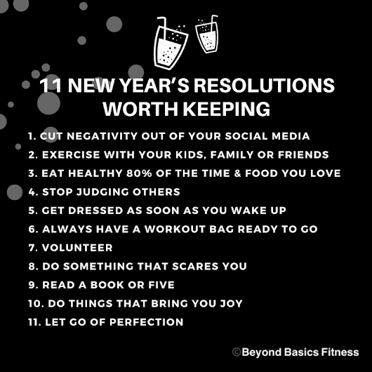 11 Resolutions Worth Making and Keeping