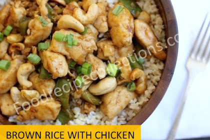Best Brown Rice and Chicken Recipes Healthy Homemade