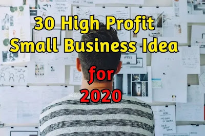 30 Best High-Profit Small Business idea for 2020