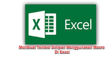 Cara Membuat Tombol Simpan Menggunakan Macro Di Excel