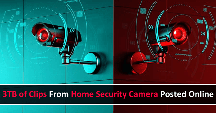 3TB of Clips From Home Security Camera Posted Online