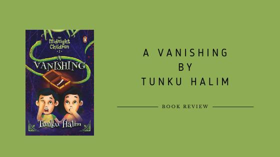 The Midnight Children #1: A Vanishing by Tunku Halim