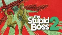 Film My Stupid Boss 2 (2019)