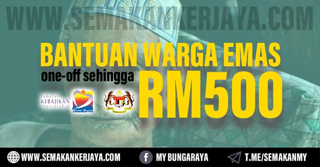 Permohonan Bantuan Warga Emas JKM RM500 Setiap Sebulan 2021