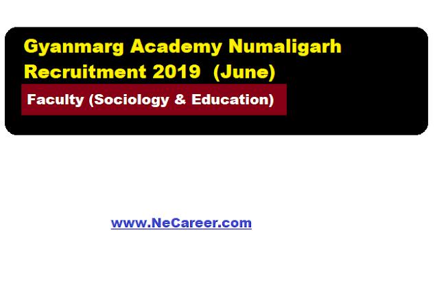 Gyanmarg Academy Numaligarh Recruitment 2019 (June)