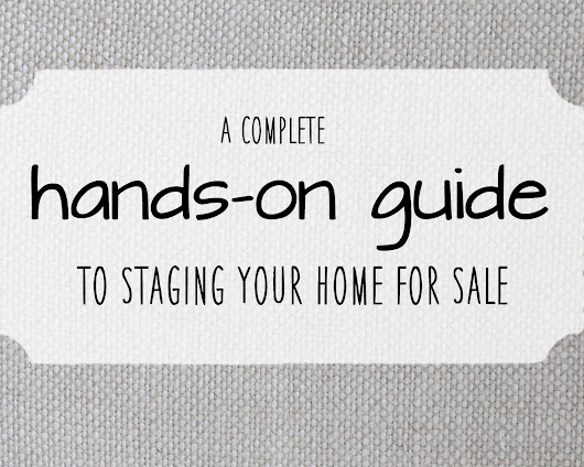 A Complete Hands-On Guide to Staging Your Home for Sale