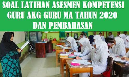 Soal Latihan Asesmen Kompetensi Guru AKG Guru MA Tahun 2020 dan Pembahasan