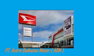 Lowongan Kerja PT Astra Daihatsu Motor (ADM) Terbaru Agustus 2019