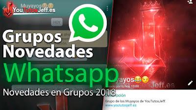 whatsapp novedades 2018, whatsapp novedades, whatsapp 2018, grupos whatsapp
