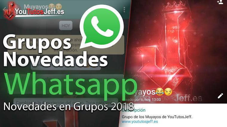 Whatsapp Nuevas Novedades en Grupos 2018