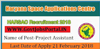 Haryana Space Applications Centre Recruitment 2018– Junior Project Assistant