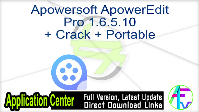 Apowersoft ApowerEdit Pro 1.6.5.10 + Crack + Portable