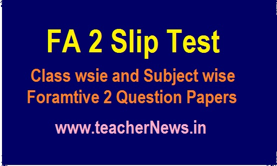 FA 2 Model Slip Test Question Papers for 1st to 5th and 6th to 10th Class 2019