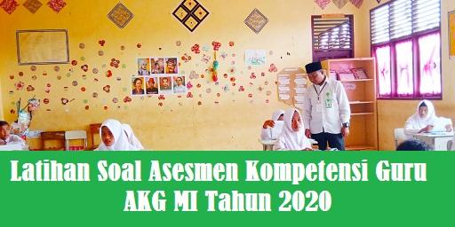 Latihan Soal Asesmen Kompetensi Guru AKG Madrasah Ibtidaiyah (MI) Tahun 2020 dan Pembahasan