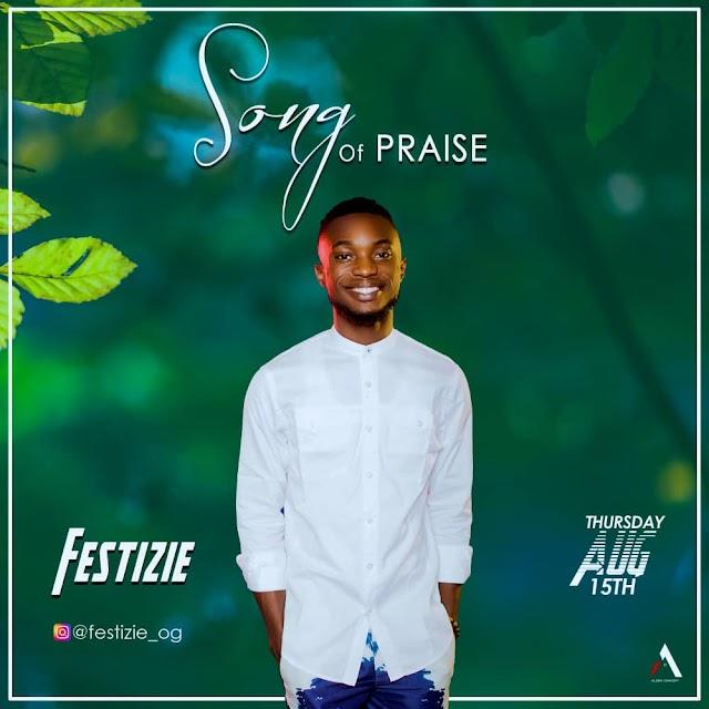 [Gospel Audio] Festizie – Song Of Praise