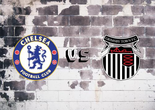 Chelsea vs Grimsby Town  Resumen y Partido Completo