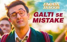 गलती से मिस्टेक Galti Se Mistake Song Lyrics | Jagga Jasoos | Arijit Singh