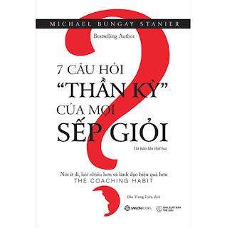 """7 Câu Hỏi """"Thần Kỳ"""" Của Mọi Sếp Giỏi (Tái Bản 2020) ebook PDF-EPUB-AWZ3-PRC-MOBI"""
