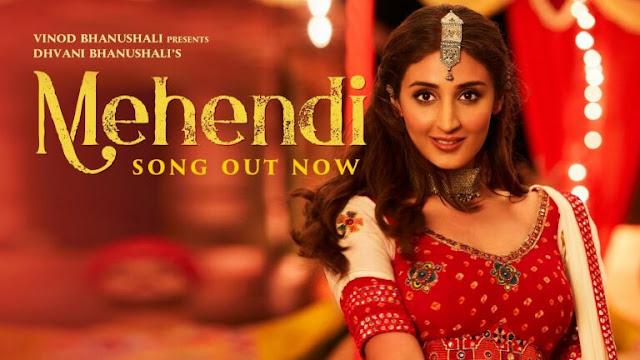 Mehendi Lyrics - Dhvani Bhanushali, Vishal Dadlani