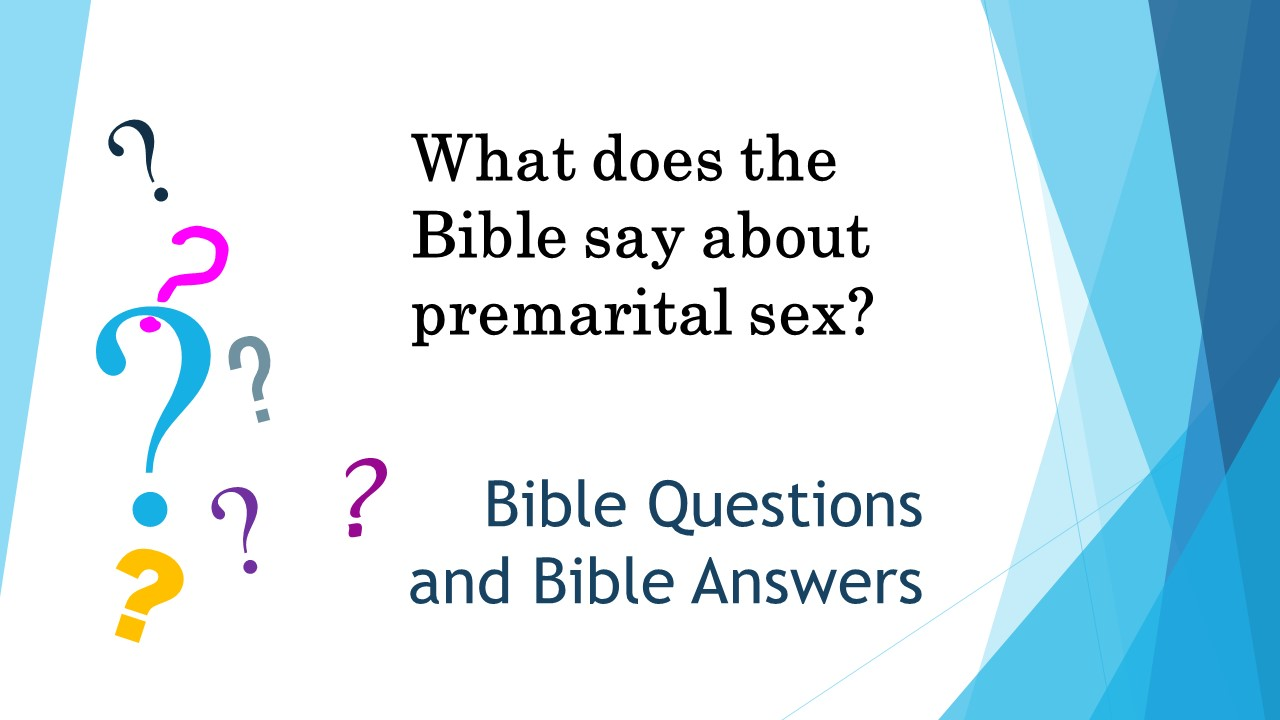 Bible does premarital say sex