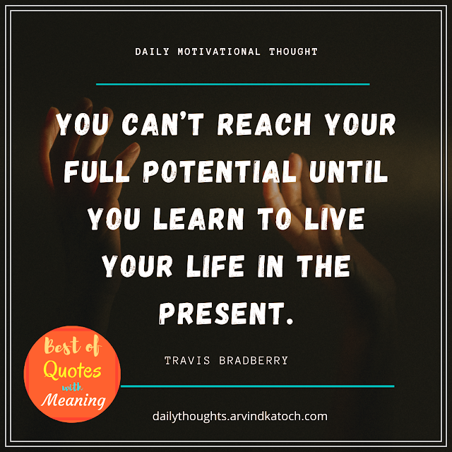 Motivational Daily Thought (You can't reach your full potential)