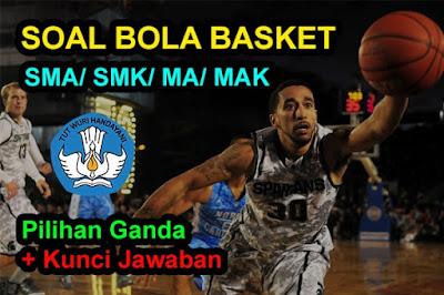 Soal Bola Basket Pilihan Ganda Kunci Jawaban SMA MA SMK
