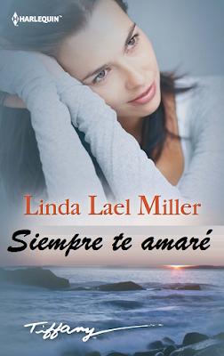 Linda Lael Miller - Siempre Te Amaré