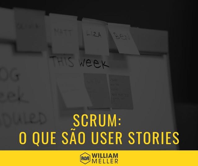 Scrum: O que são User Stories