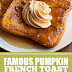 Famous Pumpkin French Toast with Whipped Pumpkin Butter #frenchtoast #breakfast