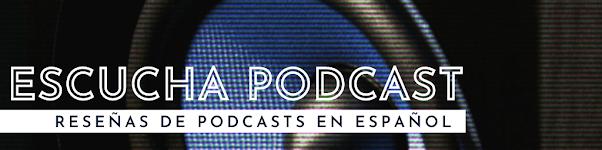 Escucha Podcast