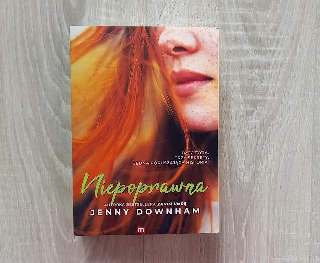 """""""Niepoprawna"""" Jenny Downham [PATRONAT MEDIALY/PRZEDPREMIEROWO]"""