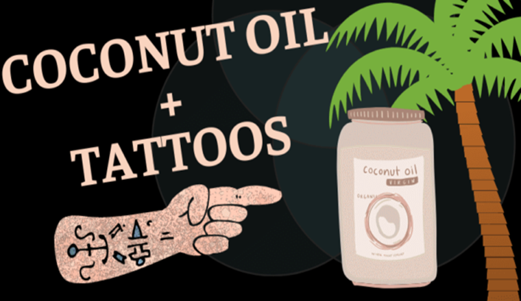 Coconut Oil on Tattoos: 10 Reasons It's Great For Your Skin