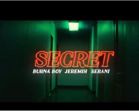 Burna boy ft Jeremih serani-Secret official video
