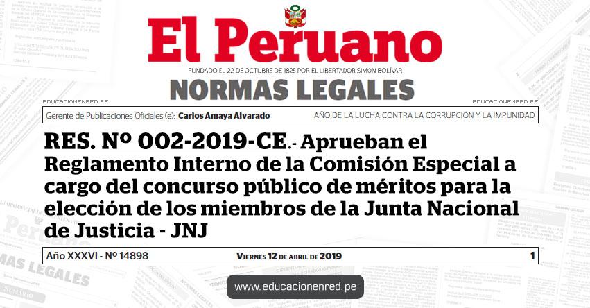 RES. Nº 002-2019-CE - Aprueban el Reglamento Interno de la Comisión Especial a cargo del concurso público de méritos para la elección de los miembros de la Junta Nacional de Justicia - JNJ - www.jnj.gob.pe