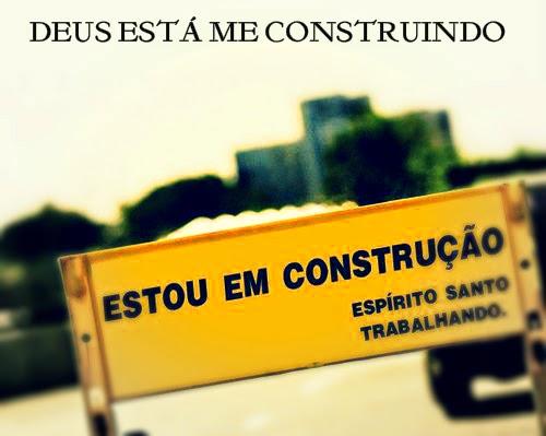 Deus esta me construindo