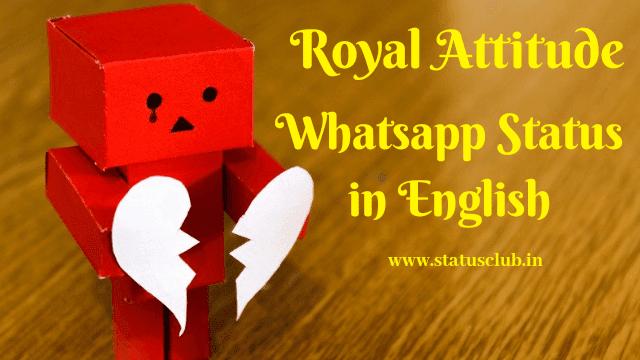 Royal Attitude Whatsapp Status in English