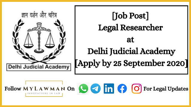[Job Post] Legal Researcher at Delhi Judicial Academy [Apply by 25 September 2020]