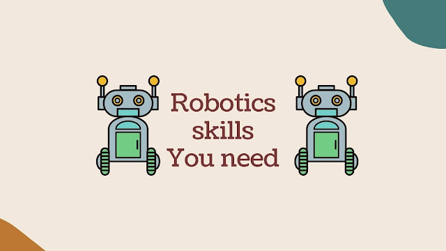 These skills are very much needed to become a Robotics Developer