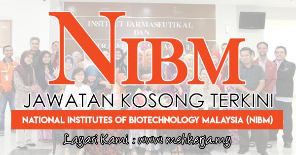 Jawatan Kosong Terkini 2018 di National Institutes of Biotechnology Malaysia (NIBM)