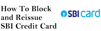 How To Block and Reissue SBI Credit Card