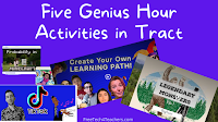 Five Genius Hour Activities With Tract - Students Teaching Students