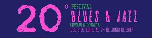 FESTIVAL DE BLUES Y JAZZ NO.20 DE LA LIBÉLULA DORADA (2017)