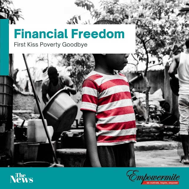 Financial Freedom? First Kiss Poverty Goodbye