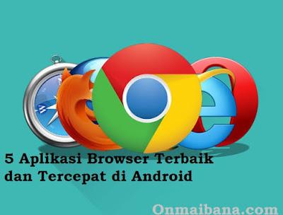Aplikasi Browser Terbaik dan Tercepat di Android
