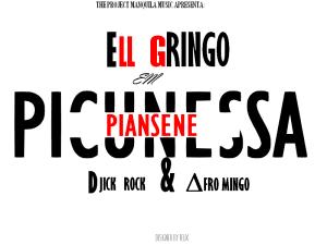Ell Gringo – Piansene Picunessa (Feat. Afro Mingo &  Djick Rock ( 2019 ) [DOWNLOAD]
