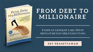 From Debt To Millionaire Bebas Utang dan Finansial