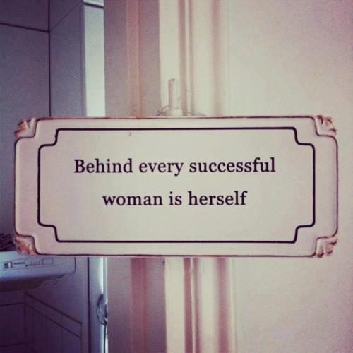 Behind every successful woman inspirational quoteQuotes About Successful Women
