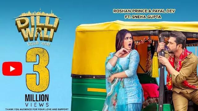 Dilli Wali Song Lyrics - Roshan Prince - Payal Dev